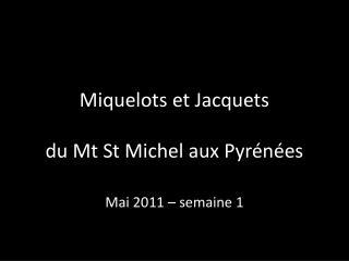 Miquelots et Jacquets du Mt St Michel aux Pyrénées