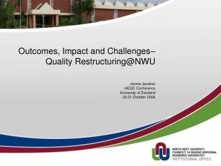 Outcomes, Impact and Challenges–  Quality Restructuring@NWU