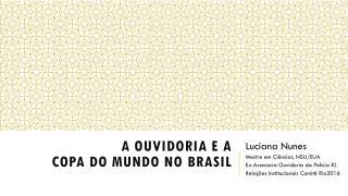 A OUVIDORIA E A  COPA  DO MUNDO NO  BRASIL