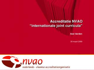 "Accreditatie NVAO  ""internationale joint curricula"""