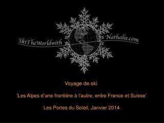 Voyage de ski 'Les  Alpes d'une frontière  à  l'autre , entre France et Suisse'