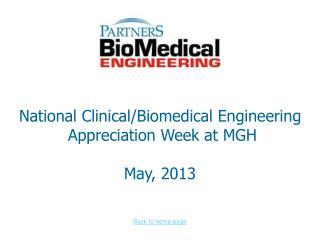 National Clinical/Biomedical Engineering  Appreciation Week at MGH May, 2013