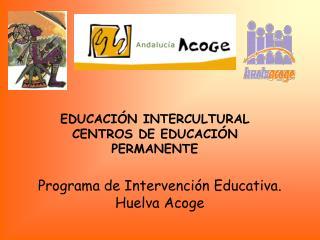 EDUCACIÓN INTERCULTURAL CENTROS DE EDUCACIÓN PERMANENTE