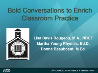 Bold Conversations to Enrich Classroom Practice
