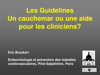 Les Guidelines Un cauchemar ou une aide pour les cliniciens?