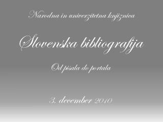 Slovenska bibliografija Od pisala do portala