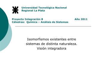 Isomorfismos existentes entre  sistemas de distinta naturaleza.  Visión integradora