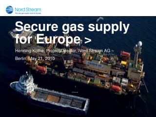 Secure gas supply for Europe >