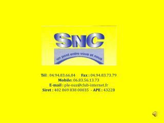 Tél : 04.94.83.66.84       Fax:  04.94.83.73.79 Mobile:  06.83.56.13.73