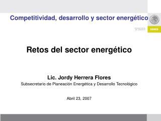 Competitividad, desarrollo y sector energético Retos del sector energético
