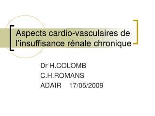 Aspects cardio-vasculaires de l'insuffisance rénale chronique