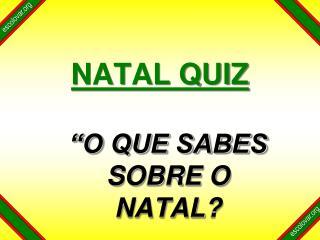 NATAL  QUIZ