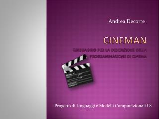 CineMan Linguaggio per  la descrizione  della programmazione di cinema