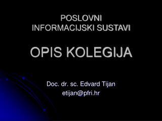 OPIS KOLEGIJA