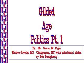 Gilded Age Politics Pt. 1
