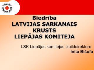Biedrība LATVIJAS SARKANAIS KRUSTS  LIEPĀJAS KOMITEJA