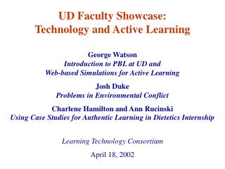 George Watson Introduction to PBL at UD and Web-based Simulations for Active Learning Josh Duke Problems in Environmenta