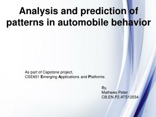 Analysis and prediction of patterns in automobile behavior