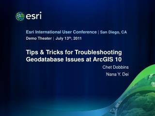 Tips & Tricks for Troubleshooting Geodatabase Issues at ArcGIS 10