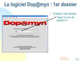 Le logiciel Dop@myn : 1er dossier