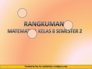 RANGKUMAN  MATEMATIKA KELAS 8 SEMESTER 2