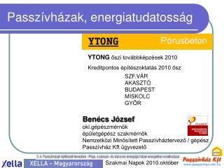Passzívházak, energiatudatosság