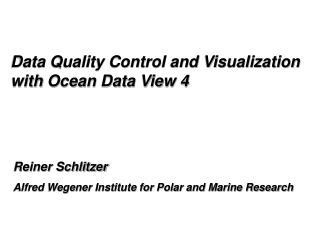 Reiner Schlitzer Alfred Wegener Institute for Polar and Marine Research
