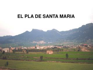 EL PLA DE SANTA MARIA