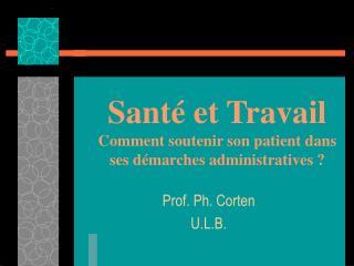 Santé et Travail Comment soutenir son patient dans ses démarches administratives ?