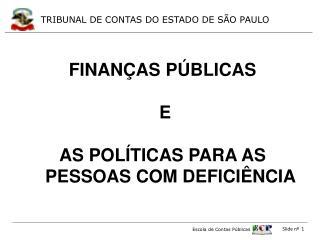 FINANÇAS PÚBLICAS  E AS POLÍTICAS PARA AS PESSOAS COM DEFICIÊNCIA
