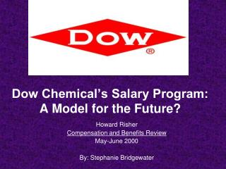 Dow Chemical s Salary Program:  A Model for the Future