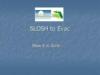 SLOSH to Evac