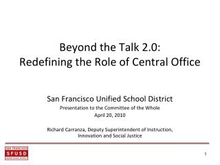 Beyond the Talk 2.0: Redefining the Role of Central Office