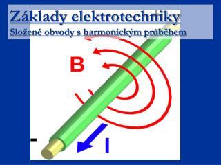 Základy elektrotechniky Složené obvody s harmonickým průběhem
