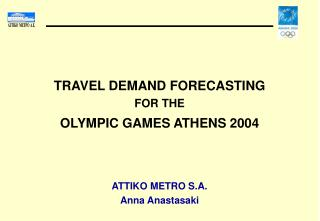 TRAVEL DEMAND FORECASTING  FOR THE  OLYMPIC GAMES ATHENS 2004