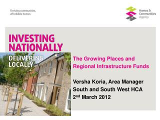The Growing Places and  Regional Infrastructure Funds Versha Koria, Area Manager