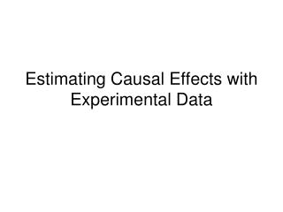 Estimating Causal Effects with Experimental Data