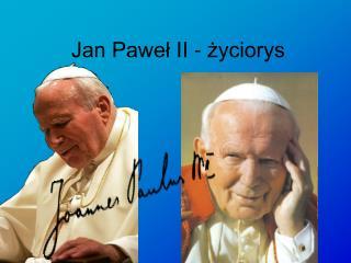 Jan Paweł II - życiorys