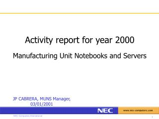 Activity report for year 2000 Manufacturing Unit Notebooks and Servers