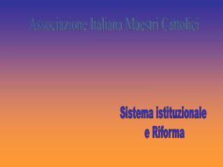 Sistema istituzionale  e Riforma
