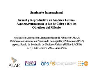 Realización: Asociación Latinoamericana de Población (ALAP)