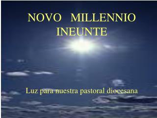 NOVO   MILLENNIO INEUNTE Luz para nuestra pastoral diocesana