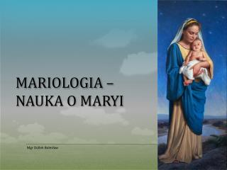 Mariologia –  nauka o Maryi