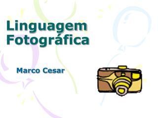 Linguagem Fotogr�fica