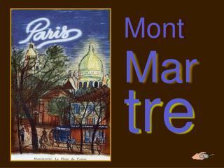 Mont Mar tre
