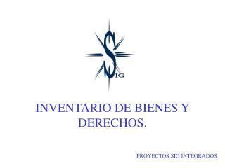 INVENTARIO DE BIENES Y DERECHOS.