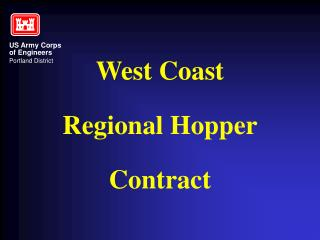 West Coast Regional Hopper Contract