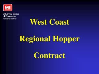 West Coast Regional Hopper Contract