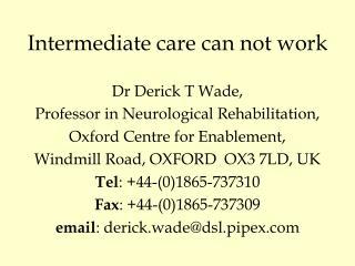 Intermediate care can not work