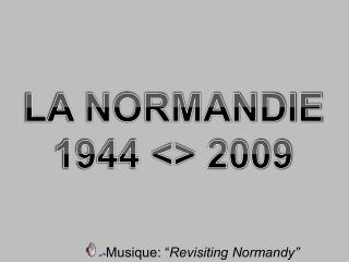 "Musique: "" Revisiting Normandy"""